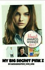 My big secret Pink Z(One Direction) #wattys2016 by Geschichten_von_uns
