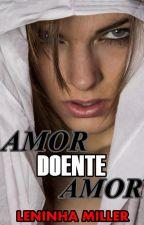 Amor doente amor (Romance lésbico) by LeninhaMiller
