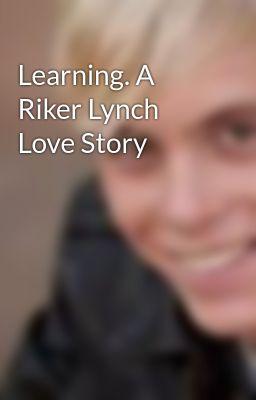 Riker Lynch Love Story