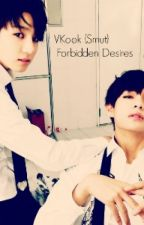 Forbidden Desires (VKOOK Smut) by DesYoon-Gi