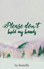 Please don't hold my hands (Camren) by fireeefly