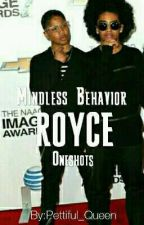 Mindless Behavior (Royce - One Shots) (Completed) by Pettiful_Queen