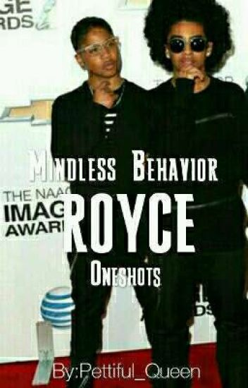 Mindless Behavior (Royce - One Shots) (Completed)