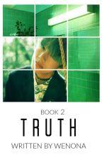 Truth    Book 2   ON HIATUS by wenonaa