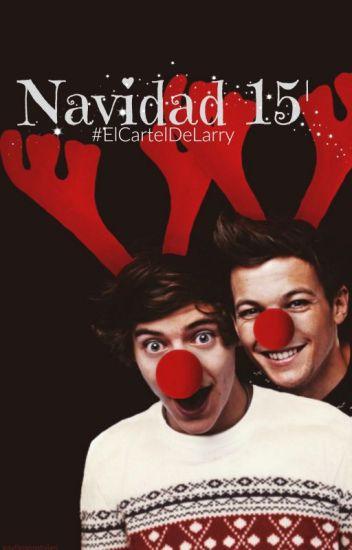Proyecto: Navidad 2015 || ONE SHOTS || ElCartelDeLarry