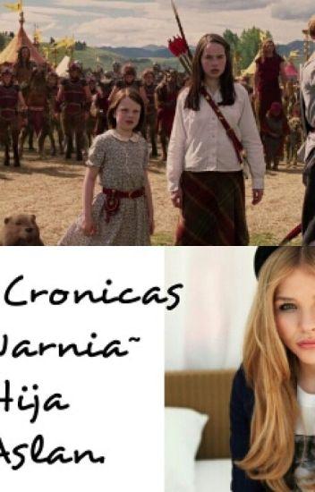Las Crónicas De Narnia I : La Hija De Aslan