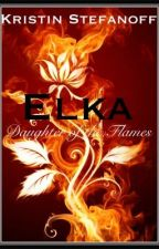 Elka: Daughter of the Flames by MusicalAddict