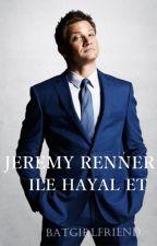 JEREMY RENNER ILE HAYAL ET by batgirlf