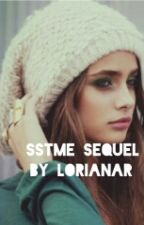 SSTME Sequel (Slow Updates) by LorianaR