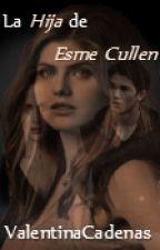 La hija de Esme Cullen  by ValentinaCadenas