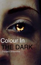 Colour In The Dark by SubjectShlemma