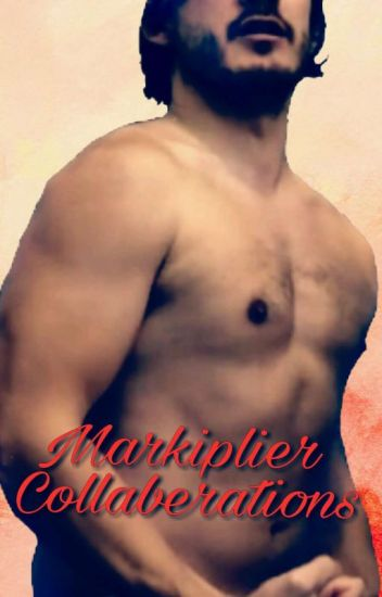 Markiplier Collaberations.