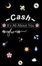 It's All About You [cash] by sighwess