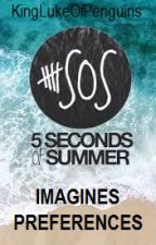 5SOS: Imagines/Preferences by kinglukeofpenguins