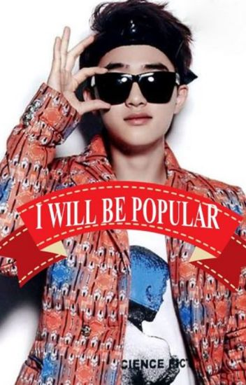 I WILL BE POPULAR