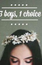3 boys, 1 choice by shilansari