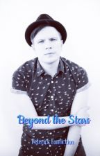 Beyond the Stars(peterick fanfiction) by falloutmadcat
