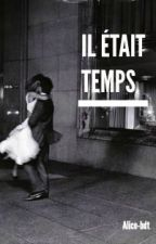 Il Était Temps by alice-bdt