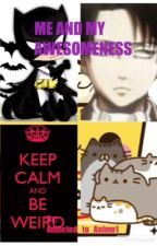 Me and my Awesomeness by Addicted_To_Anime1
