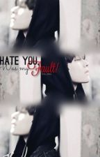 كُرهي لكِ كآن خطئي! | Hate you was my fault by yura_story
