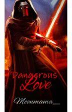 Dangerous Love: Kylo Ren by moonmama_