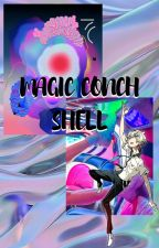 magic conch shell  ❀ || phan au by bigbanglester