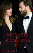 MI BASTI SOLTANTO TU by Kolors92