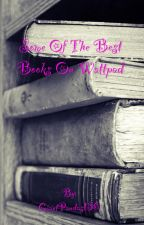 Some of the Best Books on Wattpad by GiantPandas136