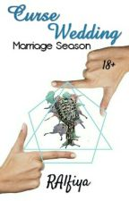 Season Marriage (Curse Wedding) by RAlfiya
