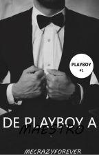 De Playboy a Maestro(#1) by MeCrazyForever