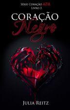 Coração Negro - livro 3 da serie Coração Azul by juliareitz