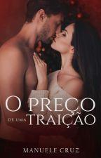 (COMPLETO) O preço de te amar - O Preço  Livro 1  by ManueleCruz
