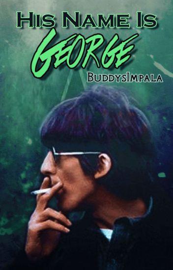 His Name Is George (George Harrison) (COMPLETE)