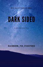 Dark Sided - Kylo Ren  by rainbow_TIE_fighters