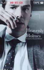 Heavenly Holmes • Sherlock x Reader by SeraSki