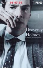 Heavenly Holmes • Sherlock x Reader by SeraSki