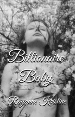 Billionaire Baby (on hold) by rayraykristine