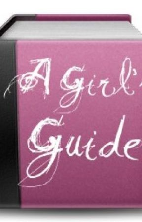 A Girl's Guide by jessi98307