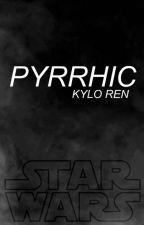 Pyrrhic ⟶ KYLO REN by KyloSolo