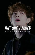 The One I loved (Mark GOT7 Fanfic)(Completed) #Wattys2016 by MARKfromGOT7