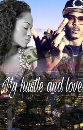 My Hustle and Lover (August Alsina Love Story)