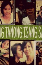 Isang Tanong Isang Sagot (Mika Reyes-Ara Galang) by KaRaFinity38