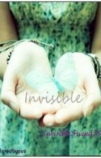 Invisible by AnInvisibleFriend