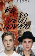 El Sueño De Un Novato (Justthew) by MatiasXCX