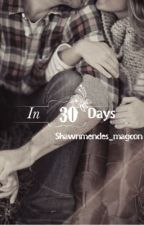 In 30 days by shawnmendes_magcon