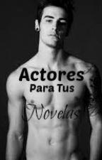 Actores Para Tus Novelas by AlexHale13