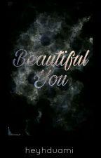 Beautiful You by genialfirdauzi