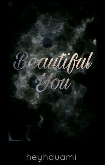 Beautiful You [Tahap Revisi]