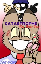 Catastrophe - The After Tale by FreakingDestinypath