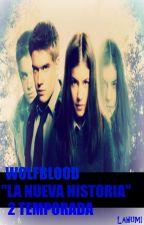 """Wolfblood """"La Nueva Historia"""" - 2 temporada by lahumi"""